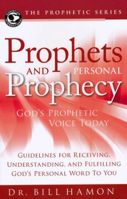 prophets and personal prophecy dr bill hamon pdf