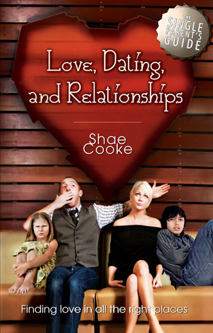 The single parents guide to love dating and relationships book by cthe single parents guide to love dating and relationships book by shae cooke ccuart Image collections