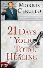 21 Days to Your Total Healing (E-Book-PDF Download) by Morris Cerullo