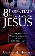 C8 Essentials for Following Jesus (book) by Calvin Hooper - Click To Enlarge