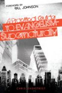 CA Practical Guide to Evangelism-Supernaturally (book) by Chris Overstreet - Click To Enlarge