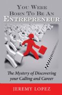 CYou Were Born To Be An Entrepreneur (Book) by Jeremy Lopez - Click To Enlarge