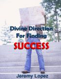 CDivine Direction For Finding Success (book) by Jeremy Lopez - Click To Enlarge