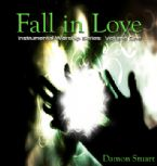 Fall In Love:  Instrumental Worship Series Vol. 1 (Prophetic Worship CD) by Damon Stuart
