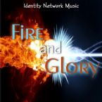 Fire and Glory (MP3 Music Download) by Identity Network