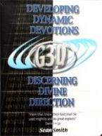 G 3-D: Discovering Dynamic Devotions and Discerning Divine Direction (2 DVDs) by Sean Smith