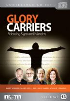 Glory Carriers, Releasing Signs and Wonders (7 CD Teaching Set) by Bonnie Chavda,James Baker, James Goll, and Matt Sorger