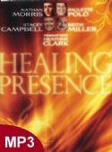 CHealing Presence (6 Teaching MP3 Download Set) By Nathan Morris, Stacey Campbell, Paulette Polo, Keith Miller - Click To Enlarge