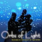 Orbs of Light (Prophetic Soaking CD) by Lane Sitz and Jeremy Lopez
