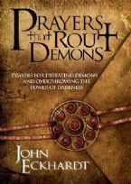 Prayers That Rout Demons (book) by John Eckhardt