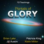 Portals of Glory (13 Teaching CD Set) by Brian Lake, Keith Miller, Patricia King and Jill Austin