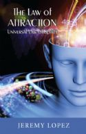 CThe Law of Attraction: Universal Power of Spirit (book) by Jeremy Lopez - Click To Enlarge