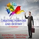 CCreating Purpose and Destiny (9 CD Teaching set) Jerame Nelson, Mahesh Chavda, Craig Nelson, and Patricia King - Click To Enlarge