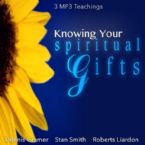 Knowing Your Spiritual Gifts (3 MP3 Teaching Downloads) By Dennis Cramer, Stan Smith, And Roberts Liardon