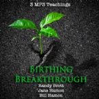 Birthing Breakthrough (3 MP3 Teaching Downloads) By Randy Scott, Jane Hamon, and Bill Hamon