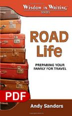 Road Life: Preparing Your Family for Travel (The Wisdom in Writing Series E-book PDF) by Andy Sanders