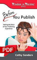 Before You Publish: Making the Most of Your Publishing Experience (The Wisdom in Writing Series E-book PDF) by Cathy Sanders
