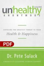 Unhealthy Anonymous: Exposing the Greatest Threat to Your Health and Happiness (E-Book PDF Download) by Pete Sulack