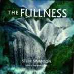 The Fullness (Prophetic Worship CD) by Steve Swanson