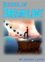 School of Dreamology (4 Week Course) by Jeremy Lopez