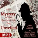 CThe Mystery of the 3rd and 7th Day Unveiled (Digital Download) by Jeremy Lopez, Jerry Hester and Matthew Hester - Click To Enlarge