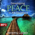 Developing Peace In All Situations (MP3 Teaching Download) by Jeremy Lopez