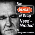 Danger of Being NEED Minded (MP3 Teaching Download) by Georgina Buchanan