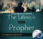 Understanding The Lifestyle Of A Prophet  (4 CD Set) by James Goll