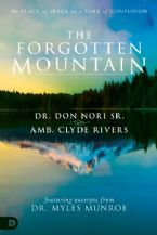 The Forgotten Mountain: Your Place of Peace in a World at War (book) by Don Nori Sr, Clyde Rivers and Dr. Myles Monroe