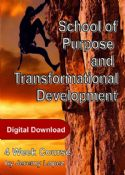 CSchool of Purpose and Transformational Development (4 Week Digital Download Course) by Jeremy Lopez - Click To Enlarge