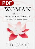 Woman, Thou Art Healed and Whole: A 90 Day Devotional Journey (E-book PDF Download) by T D Jakes
