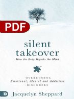 Silent Takeover: Overcoming Emotional, Mental and Addictive Behaviors (e-Book PDF Download) by Jacquelyn Sheppard