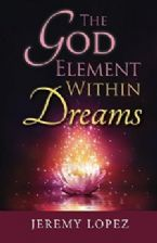 The God Element Within Dreams (Book) by Jeremy Lopez
