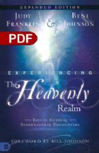 Experiencing the Heavenly Realms Expanded Edition: Keys to Accessing Supernatural Encounters (e-Book PDF Download) by Judy Franklin and Beni Johnson