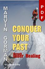 Conquer Your Past through Inner Healing (e-Book PDF Download) by Marvin Gorman with Gaye Lisby