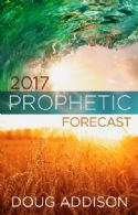 C2017 Prophetic Forecast (book) by Doug Addison - Click To Enlarge