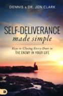 CSelf-Deliverance Made Simple: Keys to Closing Every Door to the Enemy in Your Life (book) by Dennis Clark and Jen Clark - Click To Enlarge