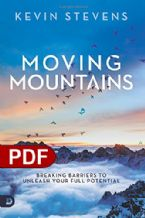 Moving Mountains: Breaking Barriers to Unleash Your Full Potential (e-Book PDF Download) by Kevin Stevens