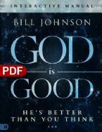 God is Good Study Guide (e-Book PDF Download) by: Bill Johnson