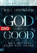 God Is Good (DVD Study) by Bill Johnson