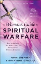 A Woman's Guide to Spiritual Warfare, Revised and Updated Edition (book) by: Quin Sherrer and Ruthanne Garlock