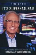CIt's Supernatural: Welcome to My World, Where It's Naturally Supernatural(Book) by Sid Roth - Click To Enlarge