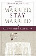 CGet Married Stay Married(Book) by Paul and Billie Kaye Tsika - Click To Enlarge