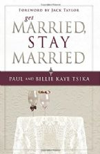 Get Married Stay Married(Book) by Paul and Billie Kaye Tsika