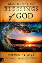 New ProductManifesting the Blessings of God: How to Receive Every Promise and Provision that Heaven Has Made Available(Book) by Steven Brooks
