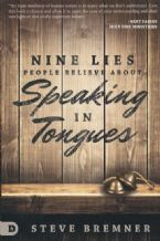 9 Lies People Believe About Speaking in Tongues(Book) by Steve Bremner