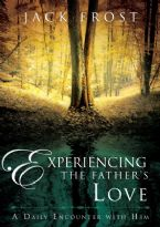 Experiencing the Father's Love: A Daily Encounter with Him(Book) by Jack Frost