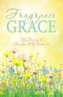 CFragrance of Grace: My Journey to Freedom and Wholeness(Ebook PDF Download) by Rita Baroni - Click To Enlarge