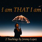 I am THAT I am (Teaching CD) by Jeremy Lopez