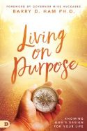 CLiving on Purpose: Knowing God's Design for Your Life(book) by Barry Ham - Click To Enlarge